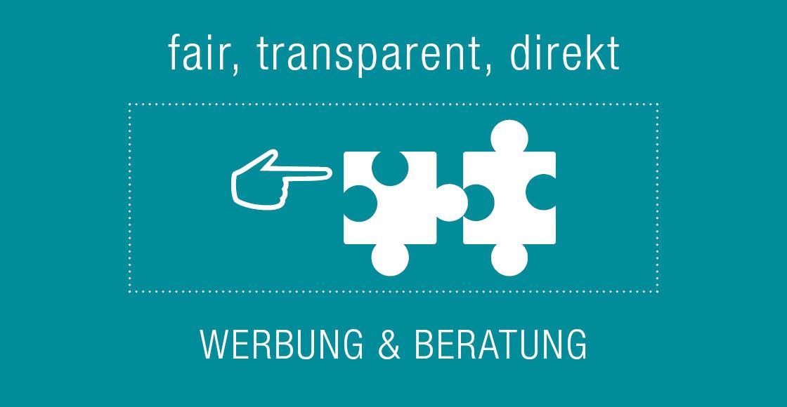WERBUNG & BERATUNG: fair, transparent, direkt